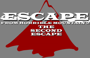 Escape From Horrible Mountain 2: The Second Escape